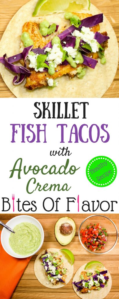 """Skillet Fish Tacos with Avocado Crema are perfect for """"taco Tuesday"""" or really any day of the week!  Quick to make, flavorful with every bite, and healthy!  Weight Watchers friendly recipe.  www.bitesofflavor.com"""