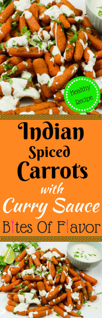 Indian Spiced Carrots with Curry Sauce- Roasted carrots coated in Indian spices and served with a creamy curry sauce. Delicious side dish idea! Weight Watchers friendly recipe! www.bitesofflavor.com