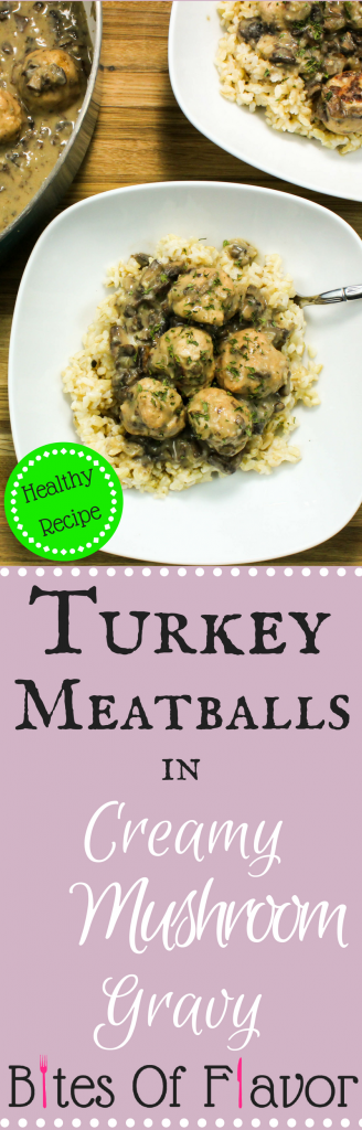 Turkey Meatballs in Creamy Mushroom Gravy- Flavorful turkey meatballs cooked in creamy mushroom gravy served over rice. Weight Watchers friendly recipe. www.bitesofflavor.com