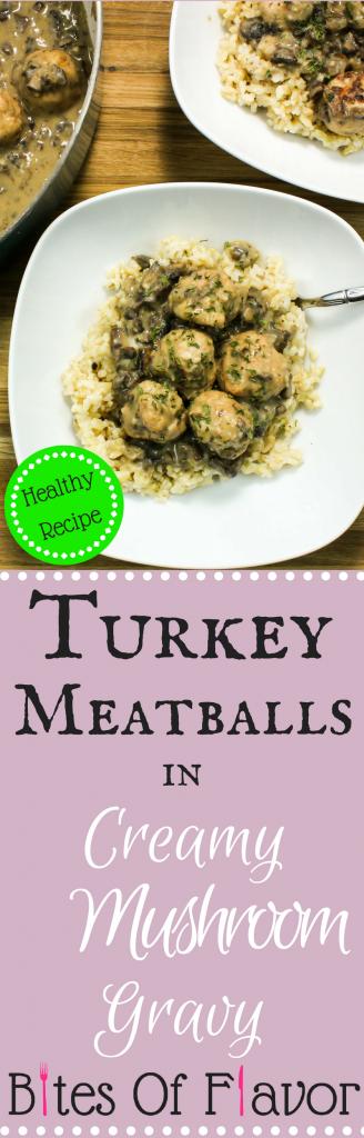 Turkey Meatballs in Creamy Mushroom Gravy- Flavorful turkey meatballs cooked in creamy mushroom gravy served over rice. Weight Watchers friendly recipe. www.bitesofflavor.com
