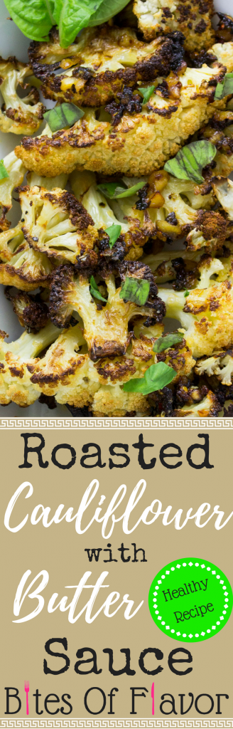 Roasted Cauliflower with Butter Sauce- Crispy cauliflower coated in delicious herbed butter sauce is heaven in each bite. Weight Watchers friendly recipe. www.bitesofflavor.com