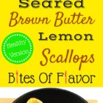 Sea scallopes seared in a skillet topped with brown butter lemon sauce and sautéed garlic