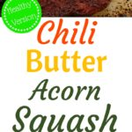 baked acorn squash cooked in a sweet and spicy butter sauce