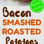 Roasted potatoes that are smashed topped with bacon and cheese