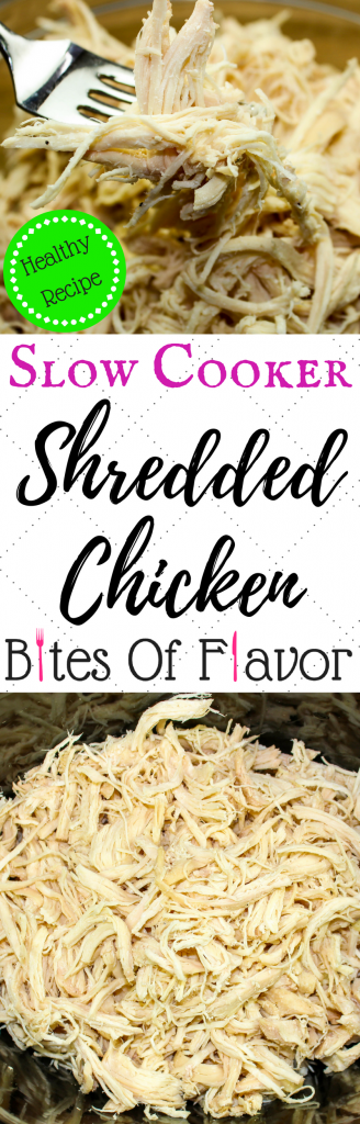 Slow Cooker Shredded Chicken- Easiest and most flavorful way to make shredded chicken. Chicken breast cooked in broth makes for delicious, moist shredded chicken. Versatile and a staple for any meal. Freezer friendly! Weight Watchers friendly recipe. www.bitesofflavor.com.